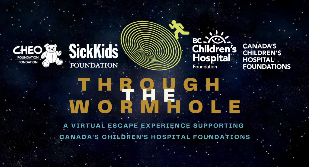 Through the Wormhole - a virtual escape experience supporting Canada's Children's Hospital Foundations